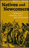 """Natives and Newcomers: Canada's """"Heroic Age"""" Reconsidered"""