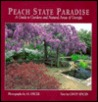 Peach State Paradise: A Guide To Gardens And Natural Areas Of Georgia