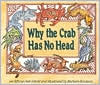 Why the Crab Has No Head: An African Tale