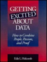Getting Excited about Data: How to Combine People, Passion, and Proof