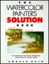 Watercolor Painter's Solution Book