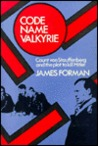 Code Name Valkyrie: Count Von Stauffenberg and the Plot to Kill Hitler