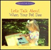 Let's Talk about When Your Pet Dies by Marianne Johnston
