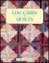 Log Cabin Quilts (Classic American Quilt Collection)