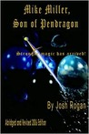 Mike Miller, Son of Pendragon by Josh Rogan 2006 Abridged and Revised