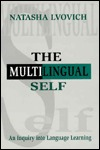 The Multilingual Self: An Inquiry Into Language Learning