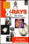 X-Rays: The First Hundred Years