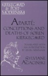 Aparte: Conceptions and Deaths of Sren Kierkegaard