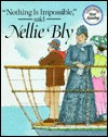 Nothing Is Impossible, Said Nellie Bly
