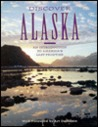 Discover Alaska: An Introduction to America's Last Frontier