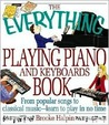 The Everything Playing Piano and Keyboards Book