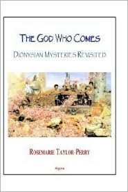 The God Who Comes, Dionysian Mysteries Reclaimed (Hc)
