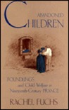 Abandoned Children: Foundlings and Child Welfare in Nineteenth-Century France
