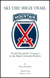 Ski the High Trail -- World War II Ski Troopers In the High Colorado Rockies