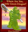 Where Are You, Little Green Dragon?
