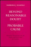 Beyond Reasonable Doubt and Probable Cause by Barbara J. Shapiro