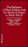 The Exclusion of Black Soldiers from the Medal of Honor in World War II: The Study Commissioned by the United States Army to Investigate Racial Bias in the Awarding of the Nation's Highest Military Decoration