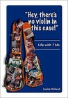 Hey, There's No Violin in This Case!: Life with 7 MS