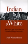 Indian and White: Self-Image and Interaction in a Canadian Plains Community