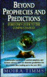 Beyond Prophecies and Predictions