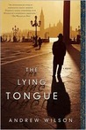 The Lying Tongue by Andrew    Wilson