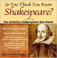 So You Think You Know Shakespeare? by John Saunders
