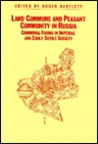 Land Commune and Peasant Community in Russia: Communal Forms in Imperial and Early Soviet Society