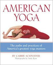 American Yoga: The Paths and Practices of America's Greatest Yoga Masters