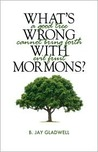 What's Wrong with Mormons? - A Good Tree Cannot Bring Forth Evil Fruit