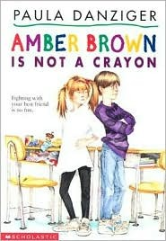 Amber Brown Is Not A Crayon by Paula Danziger