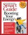 Smart Guide To Boosting Your Energy