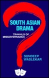 South Asian Drama: Travails of Misgovernance