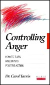 Controlling Anger by Carol Tavris