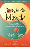 Inside the Miracle: Enduring Illness, Approaching Wholeness