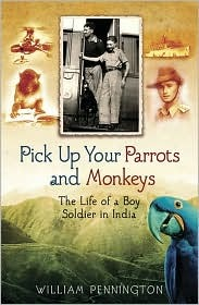 Pick Up Your Parrots and Monkeys: The Life of Boy Soldier in India