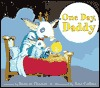 One Day, Daddy: Picture Book