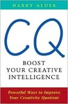 CQ: Boost Your Creative Intelligence: Powerful Ways to Improve Your Creativity Quotient