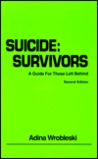 Suicide, Survivors: A Guide for Those Left Behind