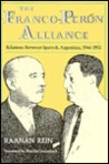 The Franco-Peron Alliance: Relations Between Spain and Argentina, 1946-1955