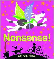 Nonsense! by Sally Kahler Phillips