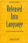 Released Into Language