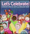 Let's Celebrate!: Canada's Special Days