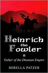 Heinrich the Fowler: Father of the Ottonian Empire