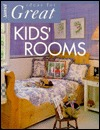 Ideas for Great Kids' Rooms by Sunset Magazines & Books