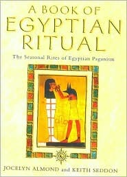 The Book of Egyptian Ritual: Simple Rites and Blessings for Every Day