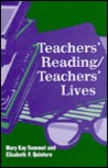Teachers' Reading/Teachers' Lives by Mary Kay Rummel