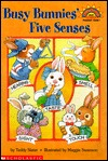 Busy Bunnies' Five Senses by Teddy Slater
