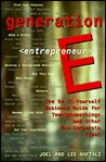 Generation E: The Do-It-Yourself Business Guide for Twentysomethings and Other Non-Corporate Types