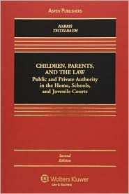Children, Parents, and the Law: Public and Private Authority in the Home, Schools, and Juvenile Courts