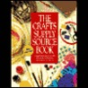 The Crafts Supply Sourcebook: A Comprehensive Shop-By-Mail Guide for Thousands of Craft Materials